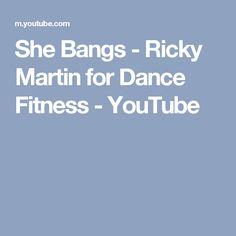 She Bangs  - Ricky Martin for Dance Fitness - YouTube