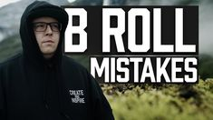 B Roll, I Will Show You, You Videos, Filmmaking, Mistakes, Tips, Youtube, Free, Cinema