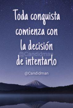 """Toda #conquista comienza con la #decision de #intentarlo"". #Candidman #Frases #Motivacion @Candidman"