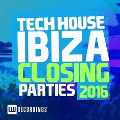 Ibiza Closing Parties 2016 Tech House [LW Recordings – LWICP201603] » Minimal… Tech House Music, Closing Party, Detroit Techno, Chicago House, Techno House, Jazz Funk, Dance Music, Cd Music, Deep