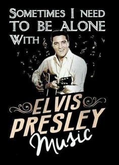 Yep.. ♡ ~ and Dream I'm Alone with Elvis Presley himself...