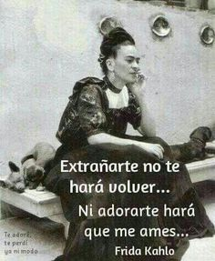 Find images and videos about Frida, extrañarte and adorarte on We Heart It - the app to get lost in what you love. Great Quotes, Me Quotes, Motivational Quotes, Inspirational Quotes, Meaningful Quotes, Happy Quotes, Tu Me Manques, Frida Quotes, Frida And Diego