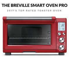 Featuring The Breville Smart Oven Pro 2017 S Best Toaster Read Detailed Reviews And