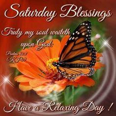 Saturday Morning Greetings, Saturday Morning Quotes, Good Morning Happy Saturday, Weekend Greetings, Good Morning Wishes, Spiritual Prayers, Bible Prayers, Inspirational Morning Prayers, Inspirational Quotes