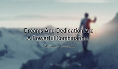 #Dreams and dedication are a powerful combination. -William F. Longgood http://www.networkmarketingpaysmebig.com/