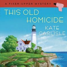 This Old Homicide: Fixer-Upper Mysteries Book 2