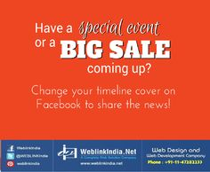 Change out your Fan Page's timeline cover when you have an upcoming event or sale to help promote it.  ‪#‎Weblinkindia‬ ‪#‎FacebookTips‬ ‪#‎SocialMediaTips‬ ‪#‎FanpageTips‬