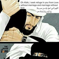 O Allah! I seek refuge in you from love without marriage and marriage without love. Muslim Couple Quotes, Cute Muslim Couples, Muslim Love Quotes, Love In Islam, Beautiful Islamic Quotes, Islamic Inspirational Quotes, Religious Quotes, Allah Islam, Islam Muslim