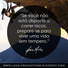 """PENSAMENTO DO DIA  Você está disposto a correr riscos? Partilhe a sua opinião nos comentários.  QUOTE OF THE DAY: """"If you're not willing to take risks, get ready to live a unseasoned life. - LUIS ALVES""""  #PensamentoDoDia #FraseDoDia #Riscos #Vida #Sucesso #Abundância #Prosperidade #LuisAlvesFrases #Coaching #LifeCoaching"""