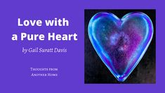 Thoughts from Another Home ©: Love with a Pure Heart Hope In God, Love The Lord, Faith In God, Gods Love, Peter Says, 1 Peter, Jesus Lives, Jesus Loves You, Love Others