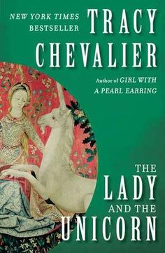 """Read """"The Lady and the Unicorn A Novel"""" by Tracy Chevalier available from Rakuten Kobo. A tour de force of history and imagination, The Lady and the Unicorn is Tracy Chevalier's answer to the mystery behind o. Books To Read, My Books, Unicorn Books, Unicorn Tapestries, Medieval Tapestry, Medieval Books, Historical Fiction, Fiction Books, So Little Time"""