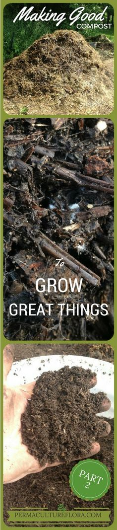 How To Make Good Compost To Grow Great Things! You Should Also Always Try To