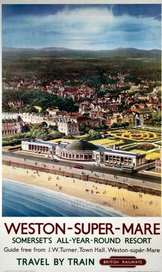 Weston-Super-Mare - Somerset's all-year round resort - - (Krogman) - British Travel, British Seaside, British Isles, Weston Super Mare, Train Posters, Railway Posters, By Train, Visit Devon, Somerset England