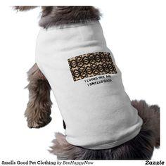 Smells Good Pet Clothing
