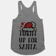 Turnt up for Santa #party #turnt #twerk #dance #college #holidays #santa #christmas #girly #cute #funny