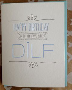 DILF Birthday Card Happy Birthday to my favorite DILF by jdeluce, $5.50