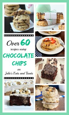 Over 60 recipes using chocolate chips including chocolate chip cookies, but there are also plenty of other recipes, like cake, granola bars, pancakes, ice cream, dip and many others!