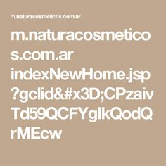 m.naturacosmeticos.com.ar indexNewHome.jsp?gclid=CPzaivTd59QCFYgIkQodQrMEcw
