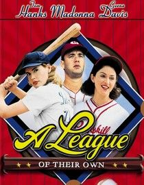 A League of Their Own. One of the best sports movies ever made <3