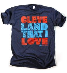New Graphic Cleveland That I Love T shirt
