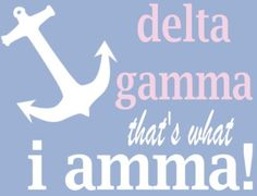 delta gamma that's what I amma