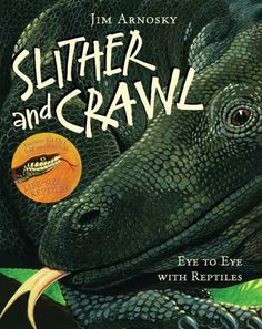 """Slither & Crawl"" by Jim Arnosky"