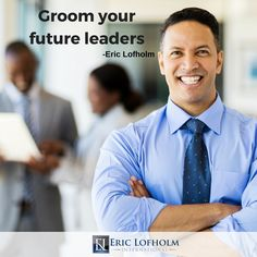 Look for leaders in your organization and teach them to become a leader.