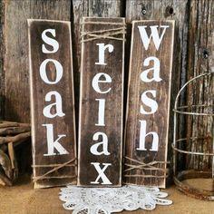 Soak Wash Relax Farmhouse Decor   Rustic Bathroom Decor   Soak Wash Relax   Cottage Home Decor   Stained Wood Sign   Country Home   Bathroom by ThreeArrowsCo on Etsy https://www.etsy.com/listing/462004355/soak-wash-relax-farmhouse-decor-rustic