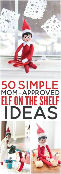 Looking for SIMPLE ideas for your Elf on the Shelf? Here are 50 Mom-approved EASY Elf-on-the-shelf ideas that don't require elaborate planning or setup! Plus download a free printable.
