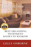 Free Kindle Book -   Organization: The Life Changing Magic of Order - Best organizing techniques known to mankind - 4TH EDITION (Stress Free, Zen Philosophy, Feng Shui, Declutter, Minimalism, Home Organization, Cleaning)