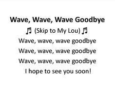 Our closing song during Music Makers. Goodbye Songs For Preschool, Preschool Songs, Kids Songs, Preschool Ideas, Craft Ideas, Preschool Library, Action Songs, Waves Goodbye, Finger Plays
