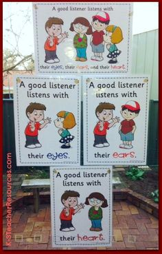 A good listener listens with their eyes, their ears and their heart !....  http://www.k-3teacherresources.com/a-good-listener-posters.html