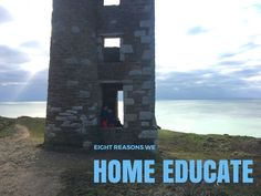 Eight reasons we home educate – Beautiful Tribe