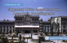 15 de mayo de 1935: el presidente Jorge Ubico convoca a una Asamblea Constituyente para modificar la Constitución de 1879 – Hoy en la Historia de Guatemala United Fruit Company, Santa, The Unit, Presidents, Research Institute, Quetzaltenango, Guatemala City