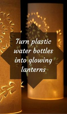 Turn Plastic Water Bottles Into Glowing Lanterns