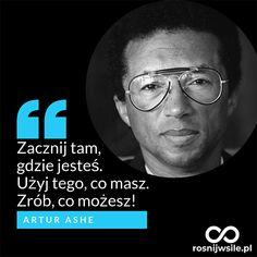 """""""Zacznij tam gdzie jesteś, użyj tego co masz, zrób co możesz"""". - Arthur Ashe   #rosnijwsile #rozwój #motywacja #sukces #pieniądze #inspiracja #sentencje #myśli #marzenia #życie #aforyzmy #quotes #cytaty Sport Inspiration, What I Want, Poetry Quotes, Self Improvement, Bujo, Sentences, Things I Want, Success, Motivation"""
