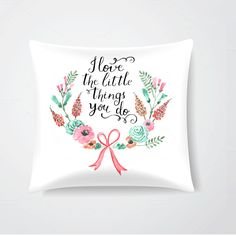 I Love the Little Things You Do Cushion by S Designs. Now available at TheGiftery.com! For more information call 01221103868 (Sunday- Thursday 9:30 am to 5:30 pm)