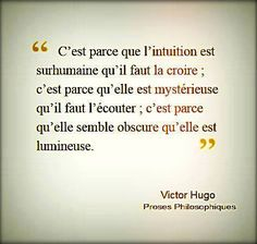 "Victor Hugo, Proses Philosophiques "" L' intuition"" Citations Victor Hugo, Victor Hugo Quotes, Intuition, Words Quotes, Me Quotes, Sayings, Positive Affirmations, Positive Quotes, French Quotes"
