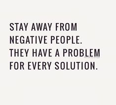 Negative people can pull problems out of the air because they are scared.  But you don't have to be scared. xoxo