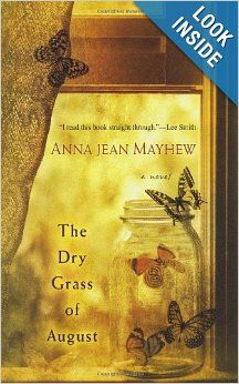 The Dry Grass of August: Anna Jean Mayhew: 9780758254092: Amazon.com: Books As fascinating as The Help and beautifully written.