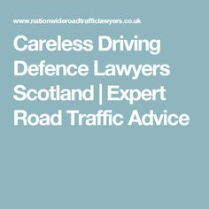 Careless Driving Defence Lawyers Scotland | Expert Road Traffic Advice