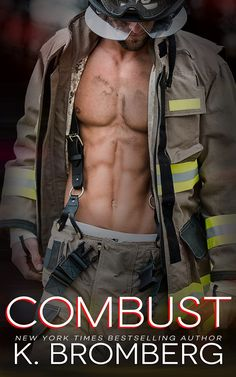 Combust (Everyday Heroes #2) by K. Bromberg – out Jan. 29, 2018