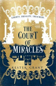 """Read """"The Court of Miracles (The Court of Miracles Trilogy, Book by Kester Grant available from Rakuten Kobo. Les Misérables meets Six of Crows in this page-turning adventure as a young thief finds herself going head to head with . Latest Books, New Books, Books To Read, Book Cover Art, Book Cover Design, The Book Of Dust, Book 1, This Book, Miracles Book"""