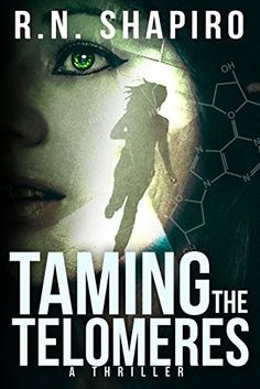 """Read """"Taming the Telomeres, a Thriller"""" by R. Shapiro available from Rakuten Kobo. """"A spellbinding Page Turner""""-Bloomberg Businessweek Gold Award Readers' Favorite Int'l Book Award . Award Winning Books, Award Winner, Nail Biting, Free Kindle Books, Free Ebooks, Page Turner, Riveting, Inspirational Books, Book Review"""
