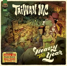 """Taiwan MC (from Chinese Man) First EP """"Heavy This Year"""" will be out on Chinese Man Records - June 2013 !"""