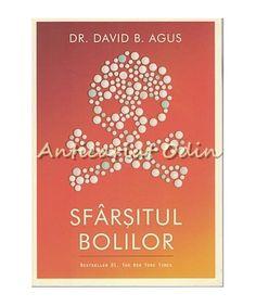 Sfarsitul Bolilor - Dr. David B. Agus, Kristin Loberg