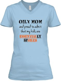 Oily Mom and proud to admit that my kids are Essentially spoiled