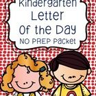 Kindergarten Letter of the Day NO PREP Literacy Packet - $3!!