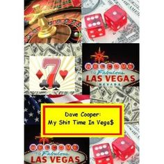 Dave Cooper: My Shit Time In Vega$. (Kindle Edition)  http://fro.kitchencookproduct.com/fro.php?p=B00564HOK4  B00564HOK4