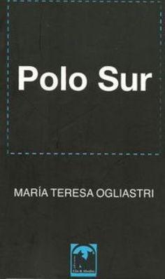 María Teresa Ogliastri Poesía $80 Este es un profundo homenaje al padre donde, desde la anécdota de un anhelado viaje a la antártica, surge una voz poética que nos lleva hacia un descubrimiento ínt...